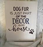 Wood Finds Dog Fur Is Just Part Of The Decor In My House Wood Sign Hand Painted Home Décor Signs & Plaques Gift