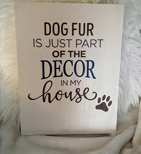 Wood Finds Dog Fur Is Just Part Of The Decor In My House Wood Sign Hand Painted Home Décor Signs & Plaques Gift For Sale