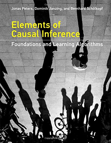 Elements of Causal Inference: Foundations and Learning Algorithms (Adaptive Computation and Machine Learning series) (Machine Learning A Probabilistic Perspective Kevin Murphy)