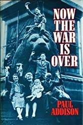 Now the War is Over: Social History of Britain, 1945-51