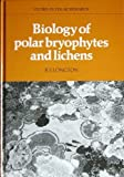 Biology of Polar Bryophytes and Lichens, Longton, R. E., 0521250153