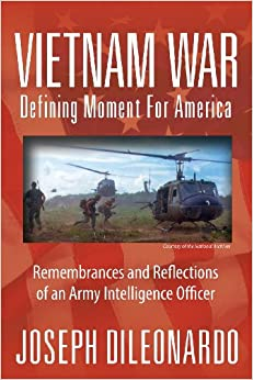 Vietnam War: Defining Moment for America - Remembrances and Reflections of an Army Intelligence Officer