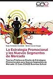 La Estrategia Promocional y Los Nuevos Segmentos de Mercado, Rudy Fernández Escobedo and Héctor Cuevas Vargas, 3845499435