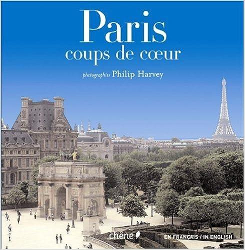 Ebook téléchargement gratuit pdf Paris : Coups de coeur, Edition blingue français-anglais 2842777921 PDF RTF by Philip Harvey