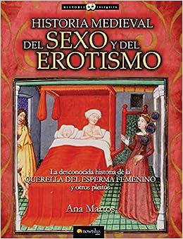 Historia Medieval Del Sexo Y Del Erotismo Historia Incógnita ...