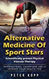 Alternative Medicine Of Sport Stars: Scientifically proven Physical Vascula Therapy: International Champions Use It - Improve Your Health Too
