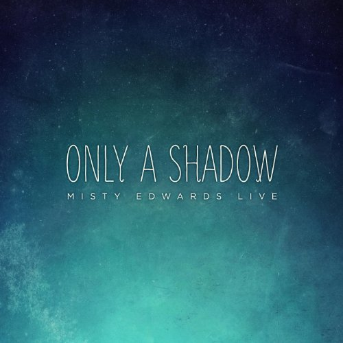 Only a Shadow (Live)