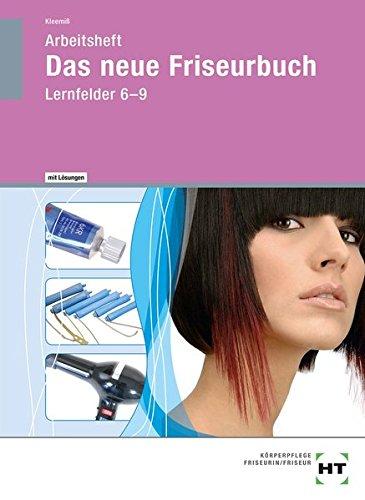 Das neue Friseurbuch - Arbeitsheft mit eingetragenen Lösungen Taschenbuch – 25. Februar 2016 Britta Kleemiß Verlag Handwerk und Technik 3582393666 Berufsschulbücher