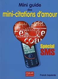 Mini-guide des mini-citations d'amour par Franck Izquierdo