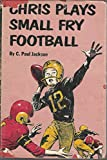 img - for Chris Plays Small Fry Football book / textbook / text book