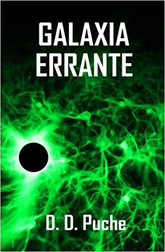 Galaxia Errante (Spanish Edition): D. D. Puche ...