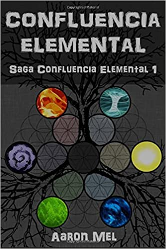 Confluencia Elemental: Volume 1 Saga Confluencia Elemental: Amazon.es: Aaron Mel: Libros