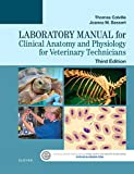 Laboratory Manual for Clinical Anatomy and Physiology for Veterinary Technicians, 3e 3rd Edition
