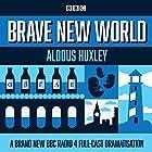 Brave New World: A BBC Radio 4 Full-Cast Dramatisation Radio/TV von Aldous Huxley Gesprochen von: Anton Lesser, Jonathan Coy, Justin Salinger, Pippa Bennett-Warner,  full cast