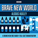 Brave New World: A BBC Radio 4 Full-Cast Dramatisation | Aldous Huxley