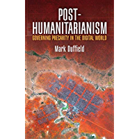 Post-Humanitarianism: Governing Precarity in the Digital World (English Edition)