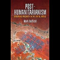 Post-Humanitarianism: Governing Precarity in the Digital World (English Edition)