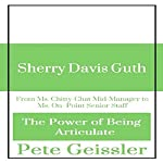Sherry David Guth: From Ms. Chitty-Chat Mid-Manager to Ms. On-Point Senior Staff: The Power of Being Articulate | Pete Geissler