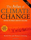 The Atlas of Climate Change, Kirstin Dow and Taylor Downing, 0520268237