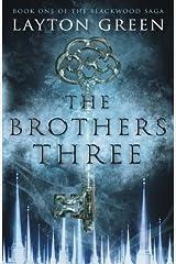 The Brothers Three: Book One of The Blackwood Saga (Volume 1) Paperback