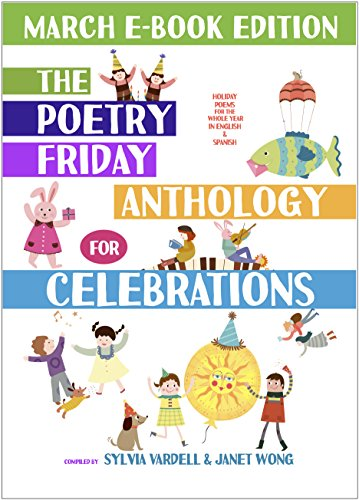 The Poetry Friday Anthology for Celebrations (March E-Book Edition): Holiday Poems in English and Spanish (The Poetry Friday Anthology for Celebrations (Monthly E-book Series) 3)