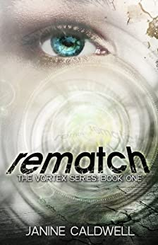 Rematch (The Vortex Series Book 1) by [Caldwell, Janine]