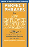 Perfect Phrases for New Employee Orientation and Onboarding: Hundreds of ready-to-use phrases to t
