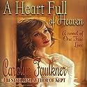 A Heart Full of Heaven: A Novel of One True Love Audiobook by Carolyn Faulkner Narrated by Elizabeth Tebb