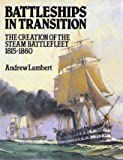 Battleships in Transition, Andrew D. Lambert, 0870210904