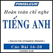 ESL Vietnamese Phase 1, Unit 16-20: Learn to Speak and Understand English as a Second Language with Pimsleur Language Programs |  Pimsleur