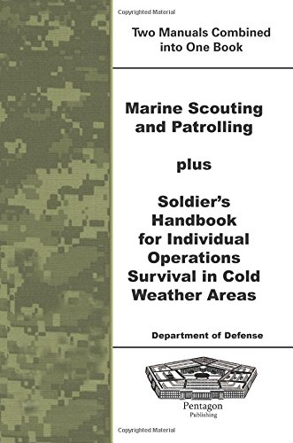 Download Marine Scouting and Patrolling plus Soldier's Handbook For Individual Operations Survival In Cold Weather Areas PDF ePub book