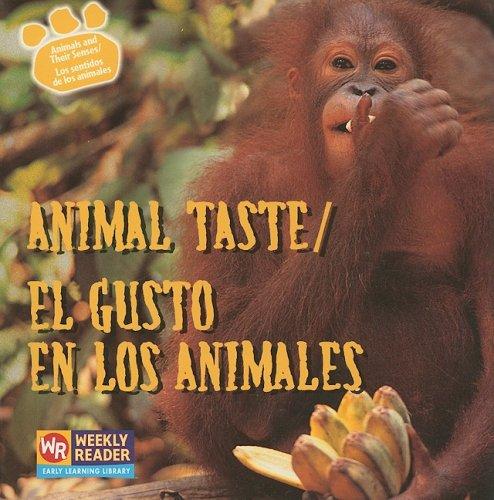 Download Animal Taste / El Gusto En Los Animales: Ses = Los Sentitos De Los Animales (Animals and Their Senses / Los Sentidos De Los Animales) (English and Spanish Edition) pdf epub