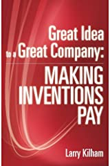 Great Idea to a Great Company: Making Inventions Pay Paperback