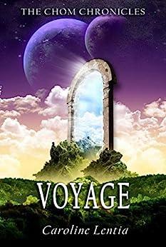 Voyage (The Chom Chronicles Book 2) (English Edition) de [Lentia, Caroline]