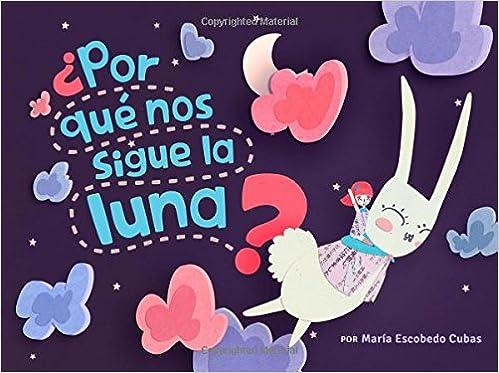 ¿Por qué nos sigue la luna?: Las aventuras de Lucía y Lulo