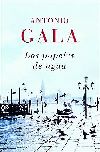 Los papeles de agua (Autores Españoles E Iberoamer.): Amazon.es: Antonio Gala: Libros