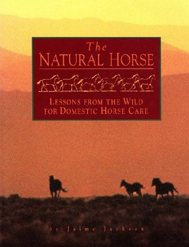 - The Natural Horse: Lessons from the Wild for Domestic Horse Care