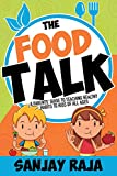 The Food Talk: A Parents' Guide To Teaching Healthy Habits To Kids Of All Ages
