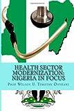HEALTH SECTOR MODERNIZATION: Nigeria in Focus, Prof Wilson U. Timothy Onyeani, 1494300095