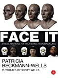 Face It : A Visual Reference for Multi-Ethnic Facial Modeling, Beckmann Wells, Patricia, 024082394X