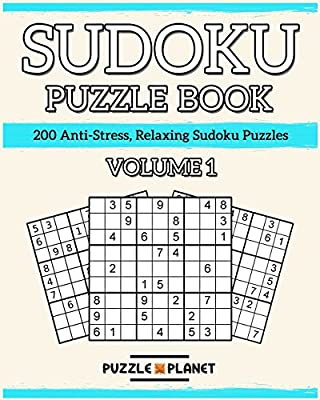 Sudoku Puzzle Book - 1: 200 Anti-Stress, Relaxing Sudoku Puzzles