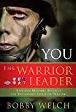 You, the Warrior Leader, Bobby Welch, 0805431365