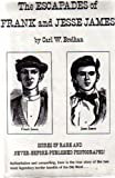 The Escapades of Frank and Jesse James, Carl W. Breihan, 0811902285