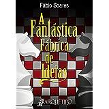A Fantástica Fábrica de Ideias (Portuguese Edition)