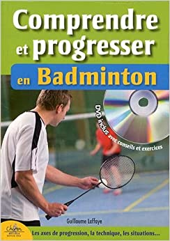Comprendre et progresser en badminton