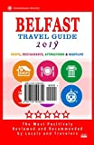 Belfast Travel Guide 2019: Shops, Restaurants, Attractions and Nightlife in Belfast, Northern Ireland (City Travel Guide 2019)