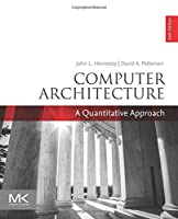 Computer Architecture, Sixth Edition: A Quantitative Approach (The Morgan Kaufmann Series in Computer Architecture and Design)