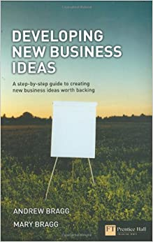 Book Developing New Business Ideas: A Step-by-step Guide to Creating New Business Ideas Worth Backing (