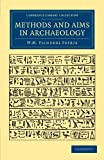 Methods and Aims in Archaeology (Cambridge Library Collection - Egyptology), William Matthew Flinders Petrie, 110806597X