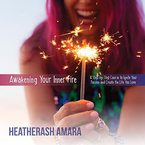 Download Awakening Your Inner Fire: A Step-by-Step Course to